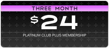 Three Month Platinum Club Plus Membership
